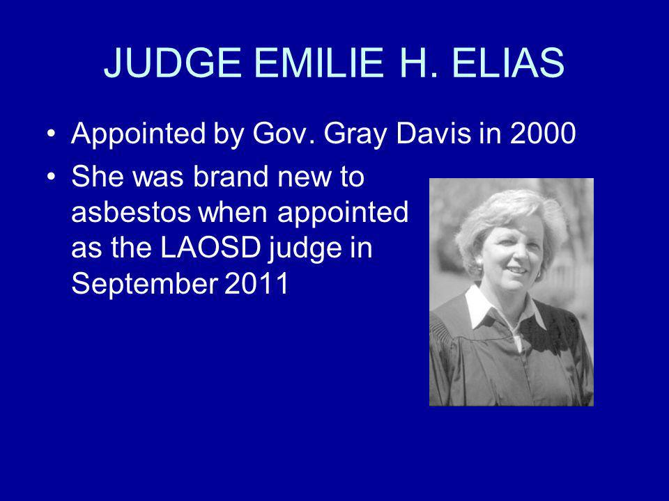 JUDGE EMILIE H. ELIAS Appointed by Gov. Gray Davis in 2000