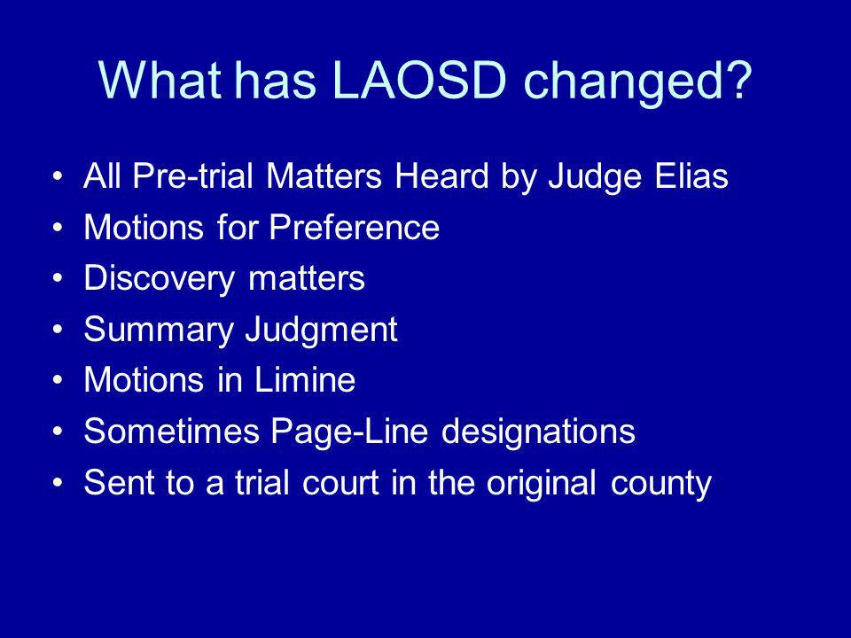 What has LAOSD changed All Pre-trial Matters Heard by Judge Elias