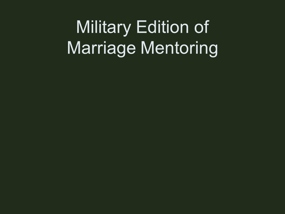 Military Edition of Marriage Mentoring