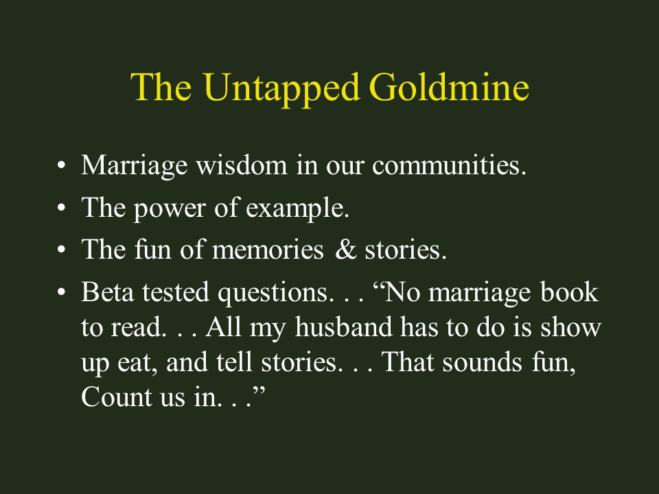The Untapped Goldmine Marriage wisdom in our communities.