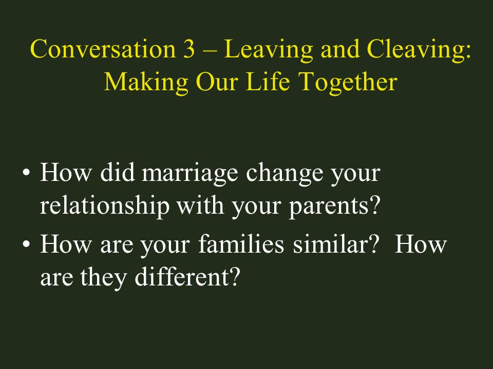 Conversation 3 – Leaving and Cleaving: Making Our Life Together