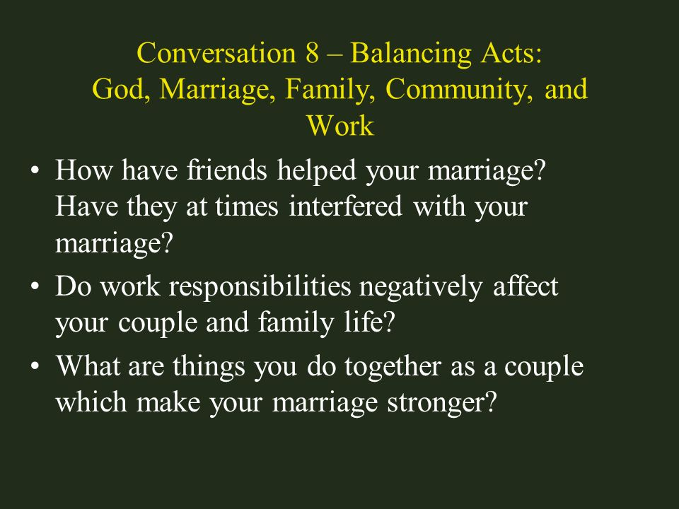 Conversation 8 – Balancing Acts: God, Marriage, Family, Community, and Work