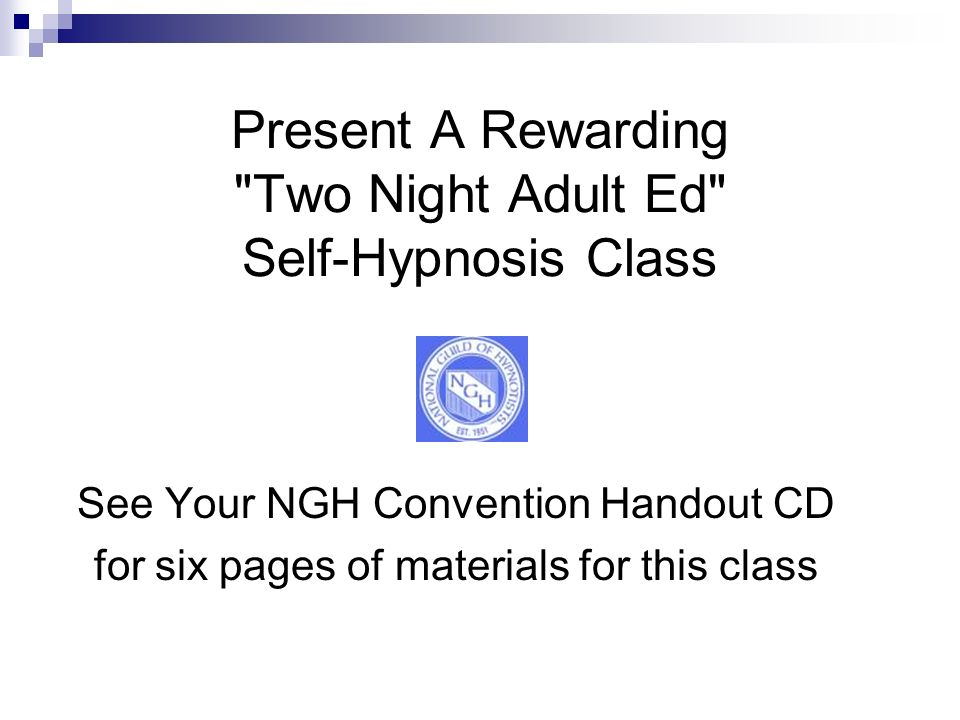 Present A Rewarding Two Night Adult Ed Self-Hypnosis Class