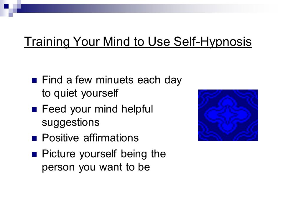 Training Your Mind to Use Self-Hypnosis