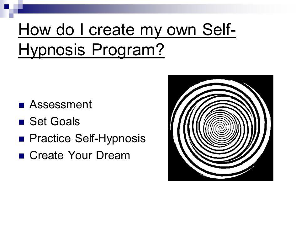 How do I create my own Self-Hypnosis Program