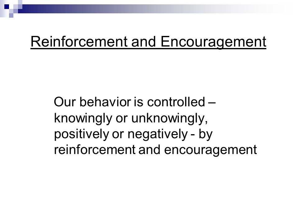 Reinforcement and Encouragement