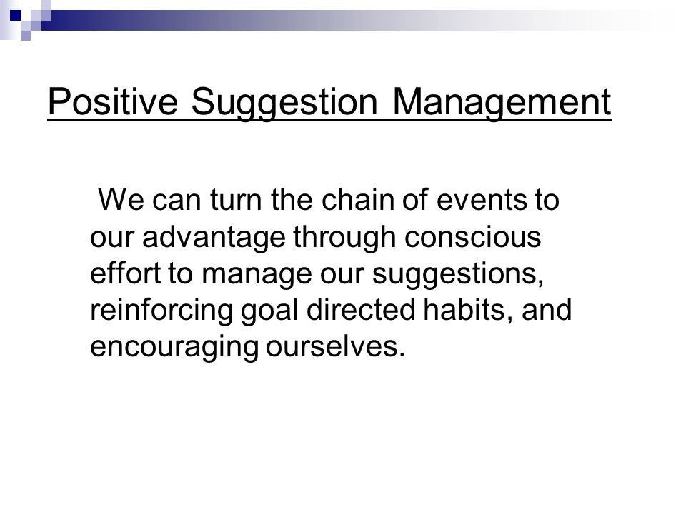 Positive Suggestion Management