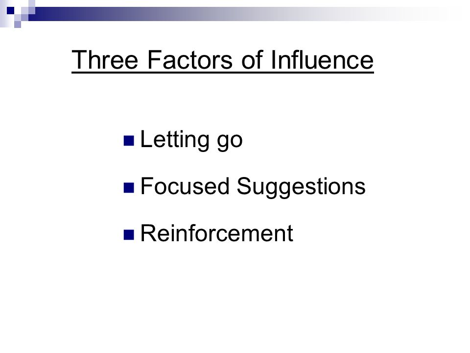 Three Factors of Influence