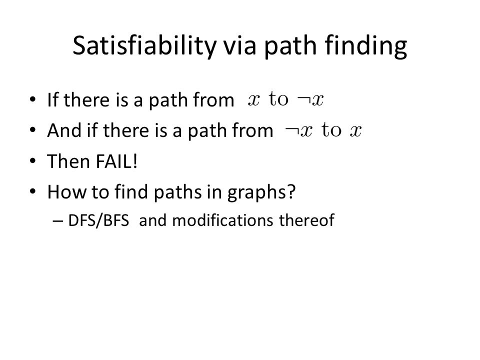 Satisfiability via path finding