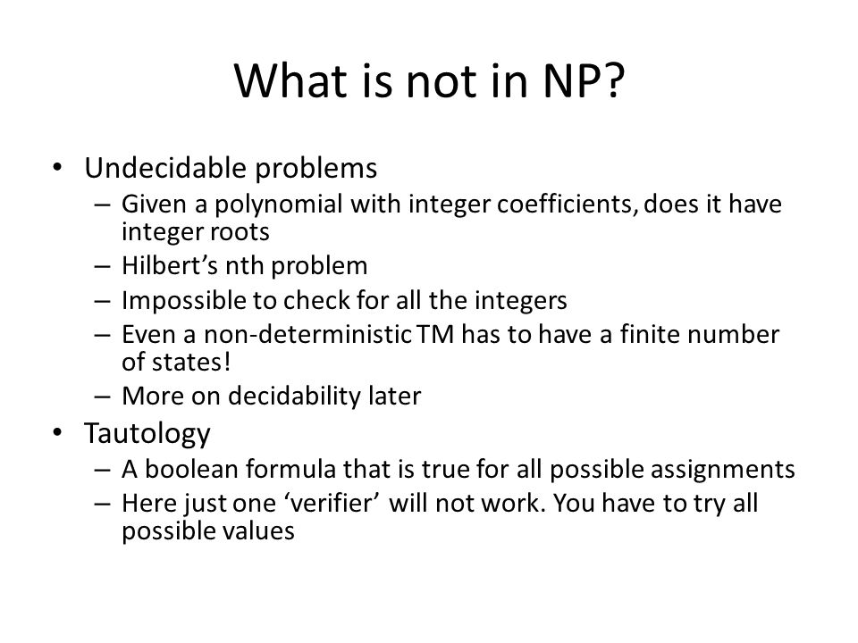 What is not in NP Undecidable problems Tautology