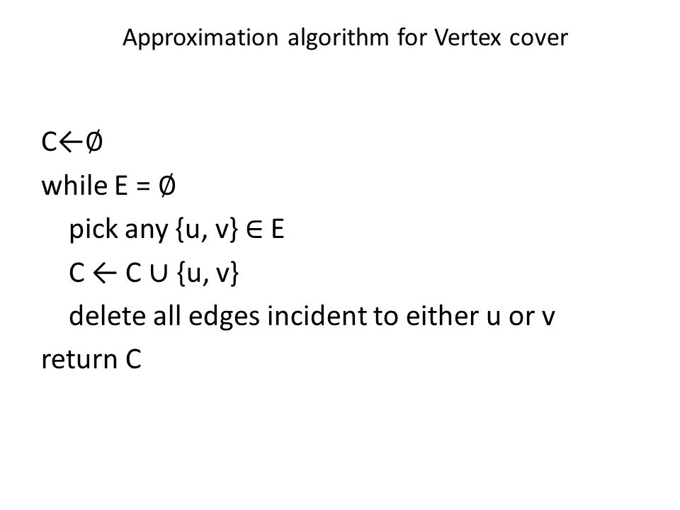 Approximation algorithm for Vertex cover