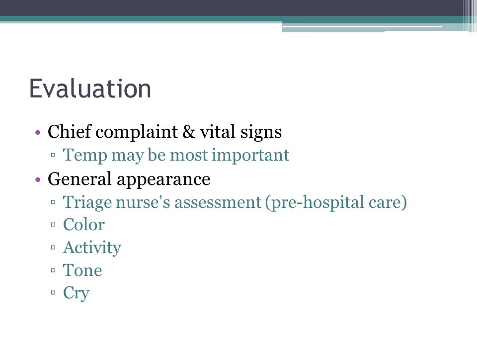 Evaluation Chief complaint & vital signs General appearance