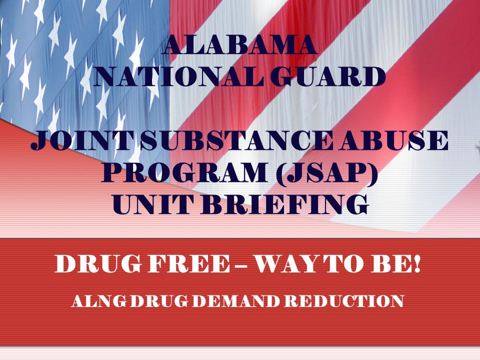 DRUG FREE – WAY TO BE! ALNG DRUG DEMAND REDUCTION