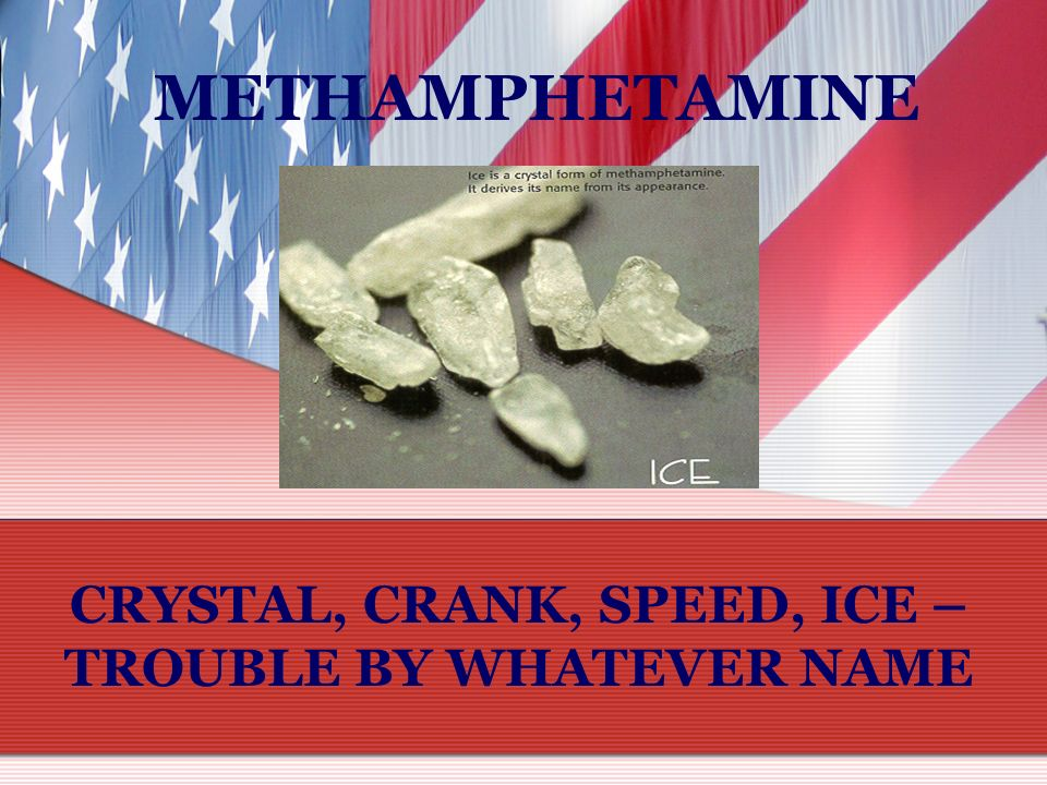 CRYSTAL, CRANK, SPEED, ICE – TROUBLE BY WHATEVER NAME