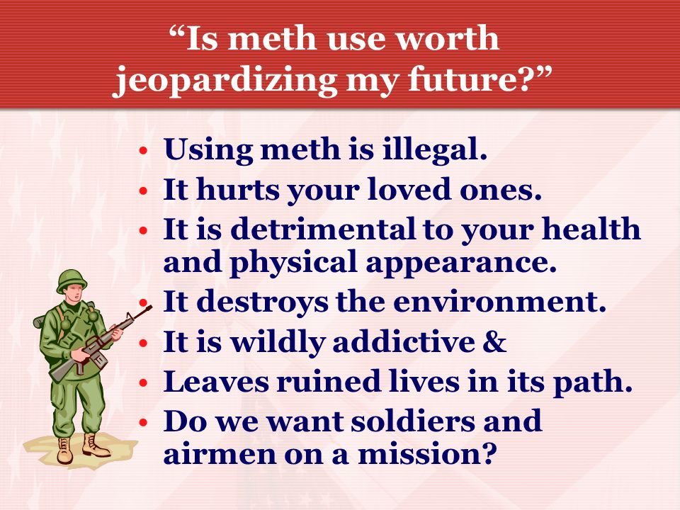 Is meth use worth jeopardizing my future