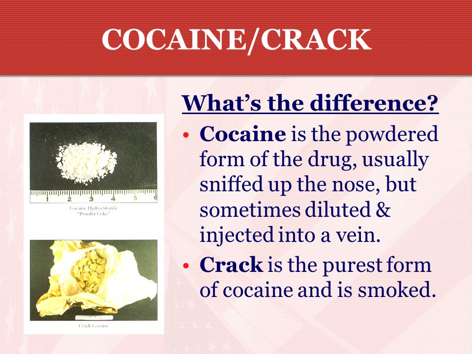 COCAINE/CRACK What's the difference