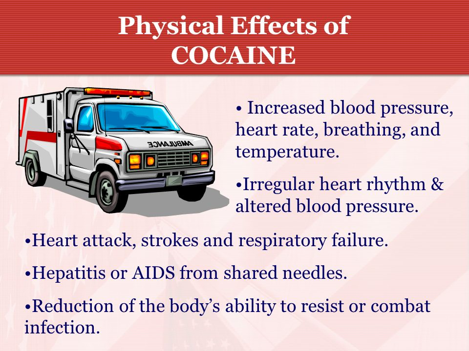 Physical Effects of COCAINE