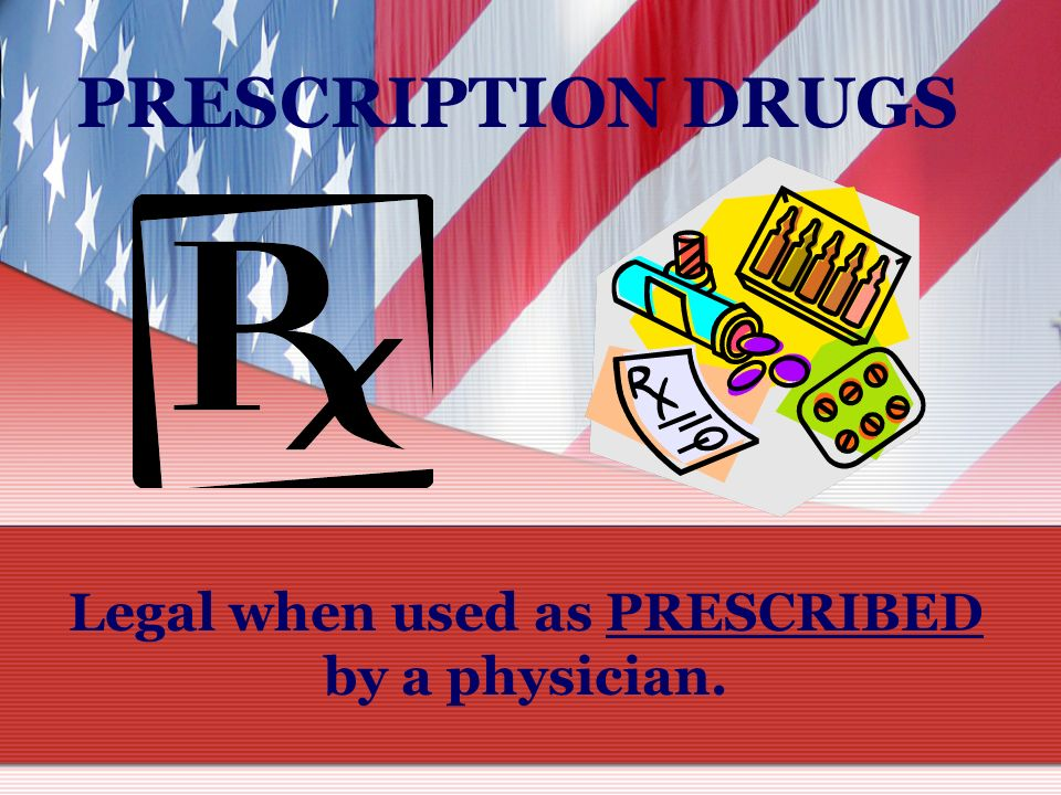 Legal when used as PRESCRIBED by a physician.