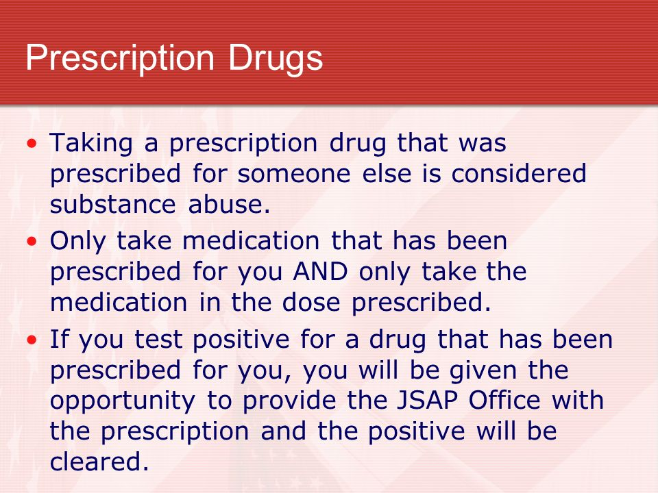 Prescription DrugsTaking a prescription drug that was prescribed for someone else is considered substance abuse.
