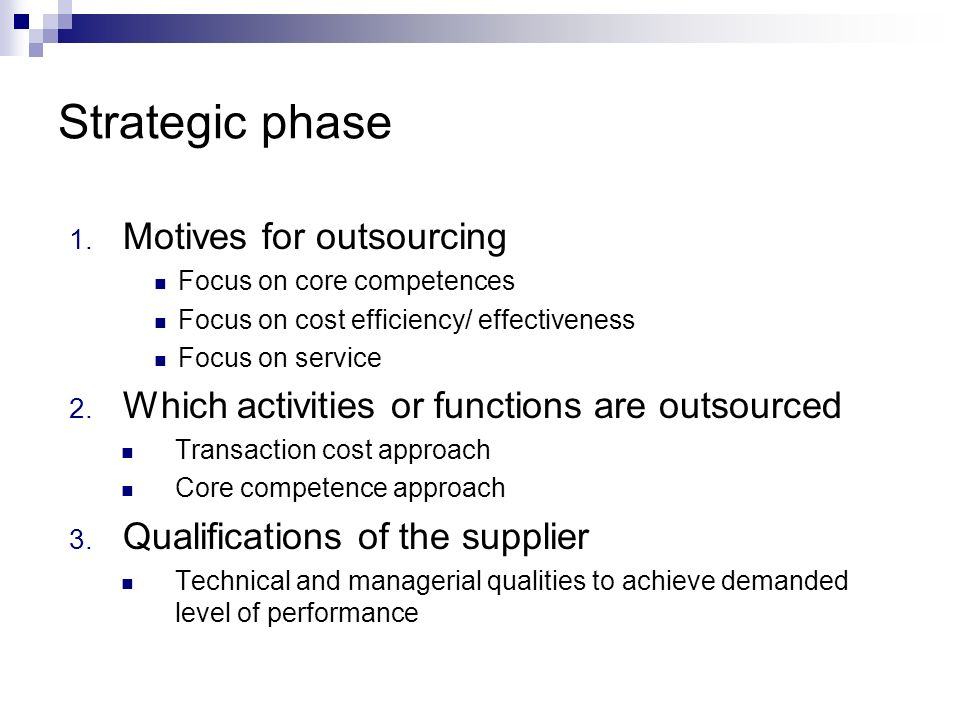 Strategic phase Motives for outsourcing