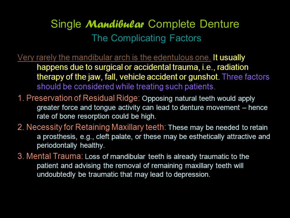 Single Mandibular Complete Denture The Complicating Factors