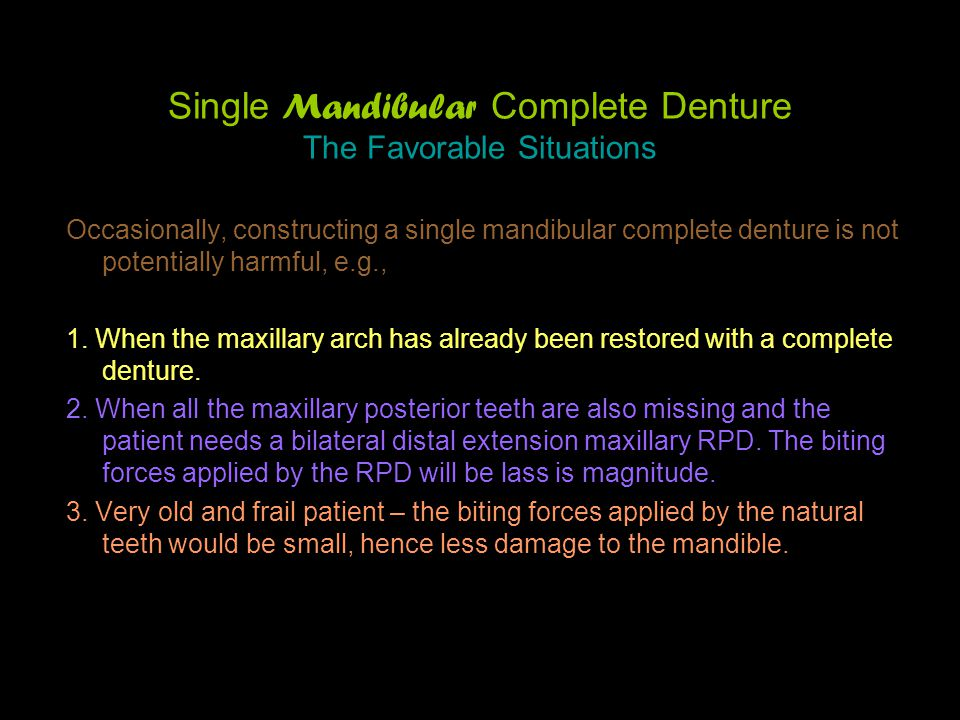 Single Mandibular Complete Denture The Favorable Situations