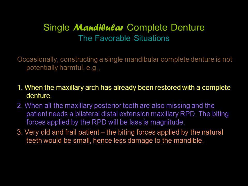 Single Mandibular Complete Denture The Favorable Situations