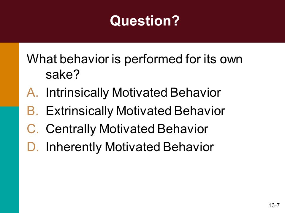 Question What behavior is performed for its own sake