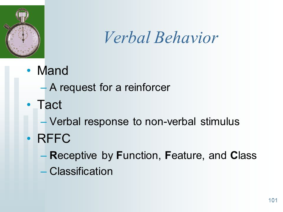 Verbal Behavior Mand Tact RFFC A request for a reinforcer
