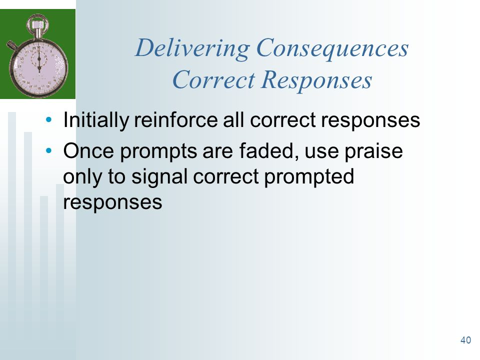 Delivering Consequences Correct Responses