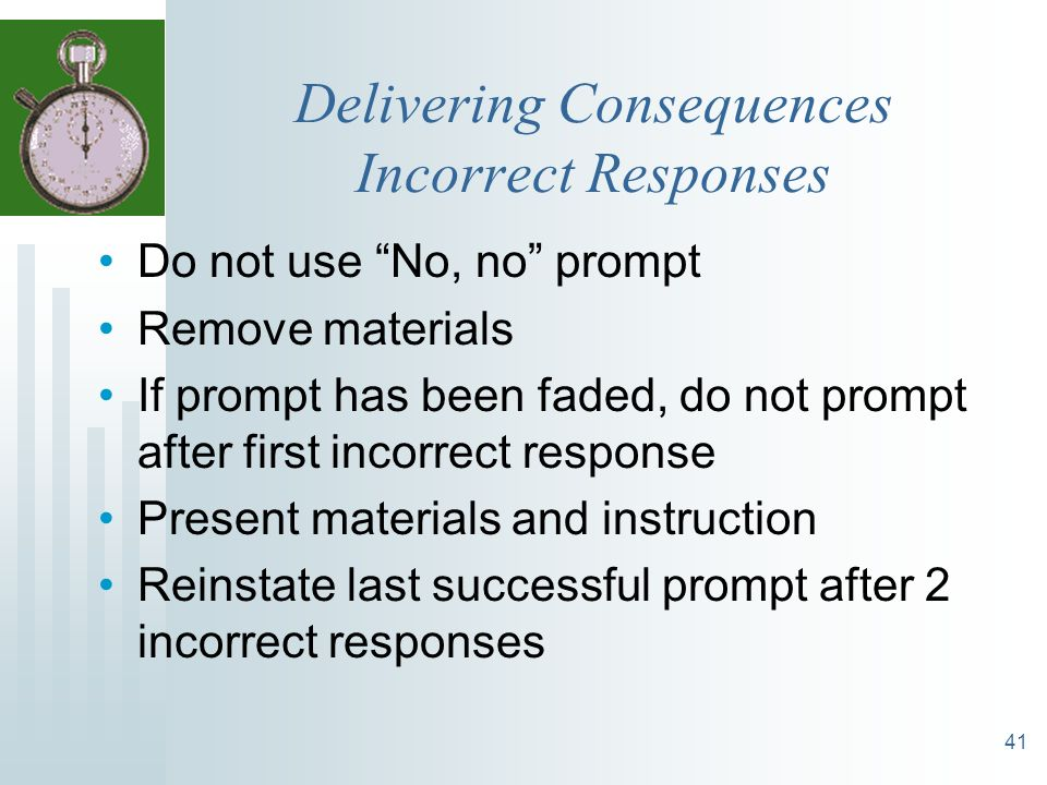 Delivering Consequences Incorrect Responses