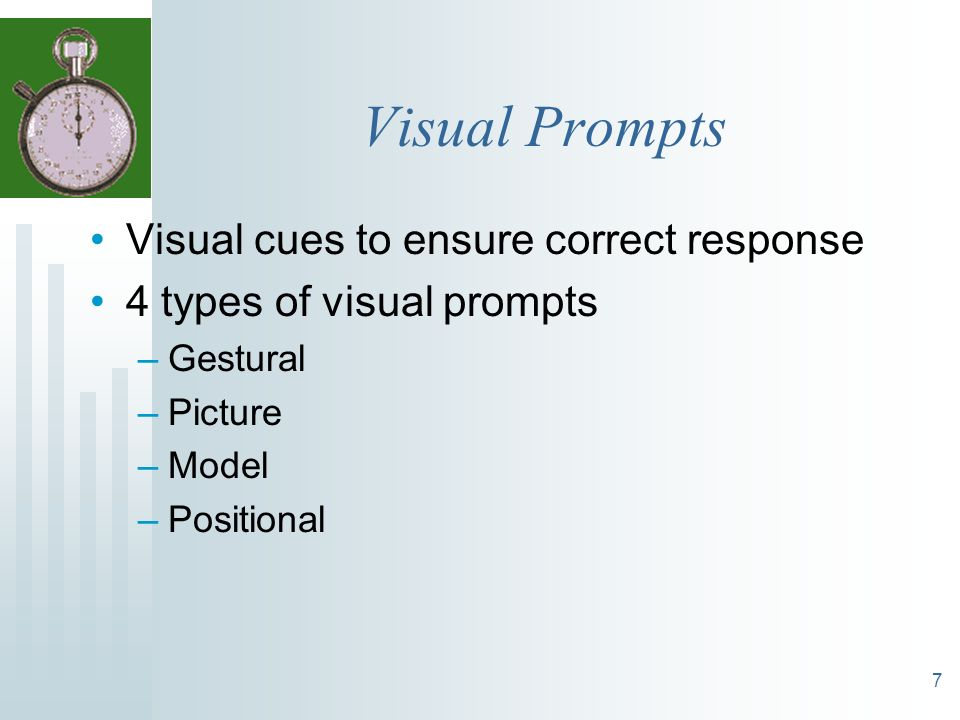 Visual Prompts Visual cues to ensure correct response