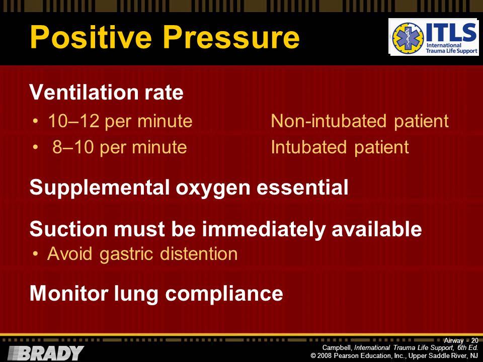 Positive Pressure Ventilation rate Supplemental oxygen essential