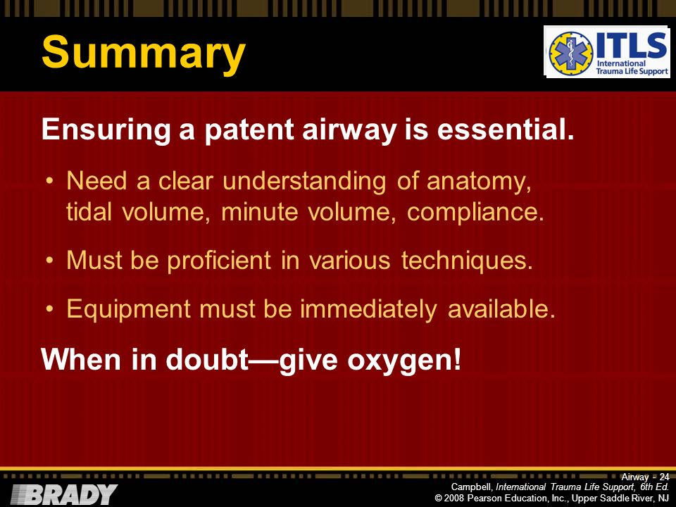 Summary Ensuring a patent airway is essential.