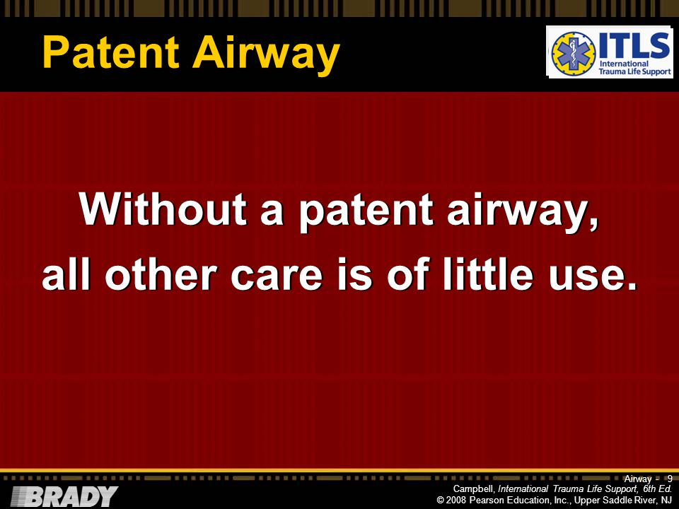 Without a patent airway, all other care is of little use.