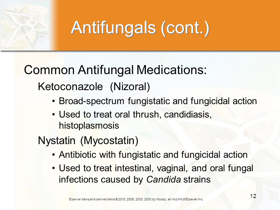 Antifungals (cont.) Common Antifungal Medications: