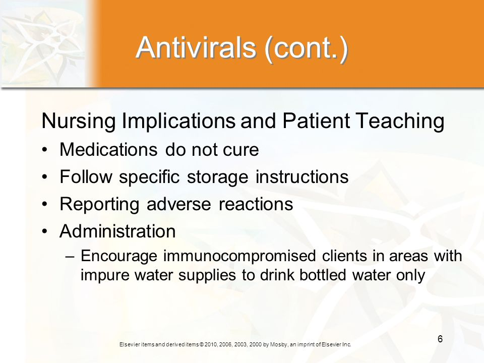 Antivirals (cont.) Nursing Implications and Patient Teaching