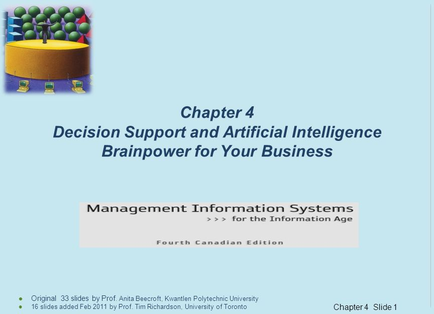 Chapter 4 Decision Support and Artificial Intelligence Brainpower for Your Business