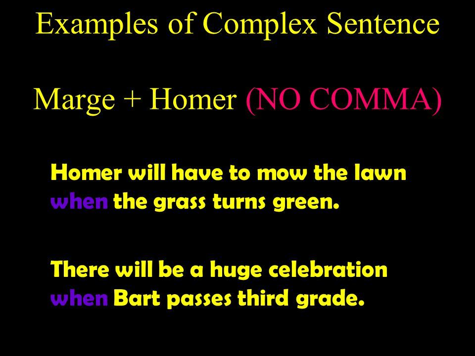 Examples of Complex Sentence Marge + Homer (NO COMMA)