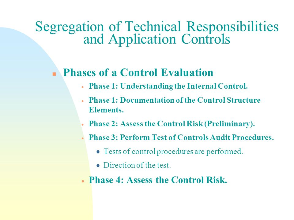 Segregation of Technical Responsibilities and Application Controls