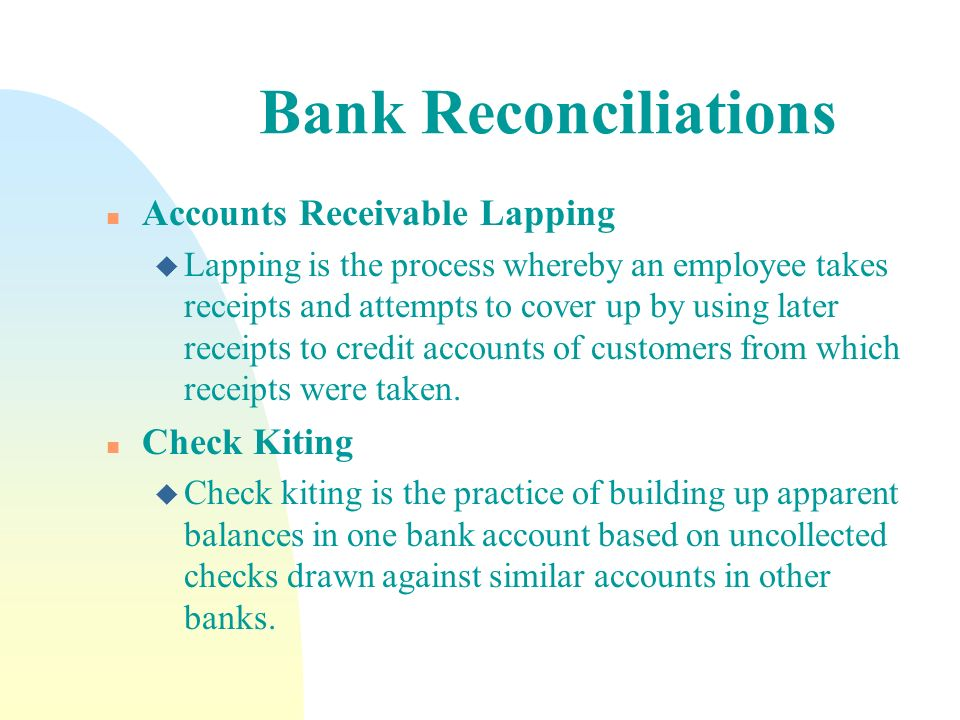 Bank Reconciliations Accounts Receivable Lapping Check Kiting