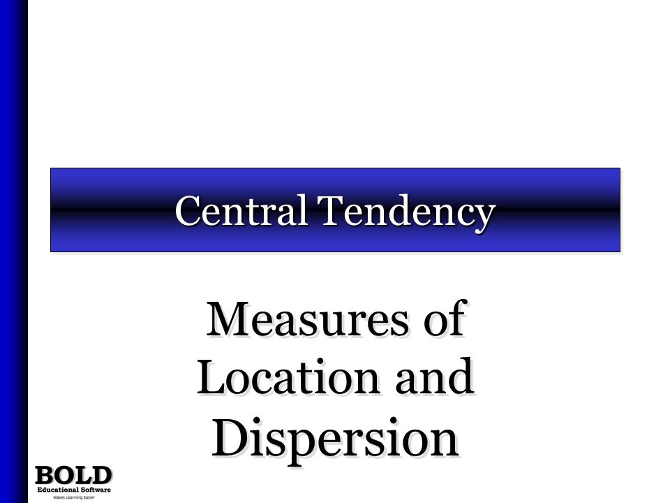 Measures of Location and Dispersion