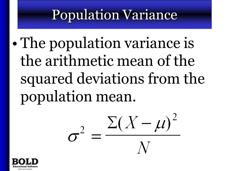 Population VarianceThe population variance is the arithmetic mean of the squared deviations from the population mean.