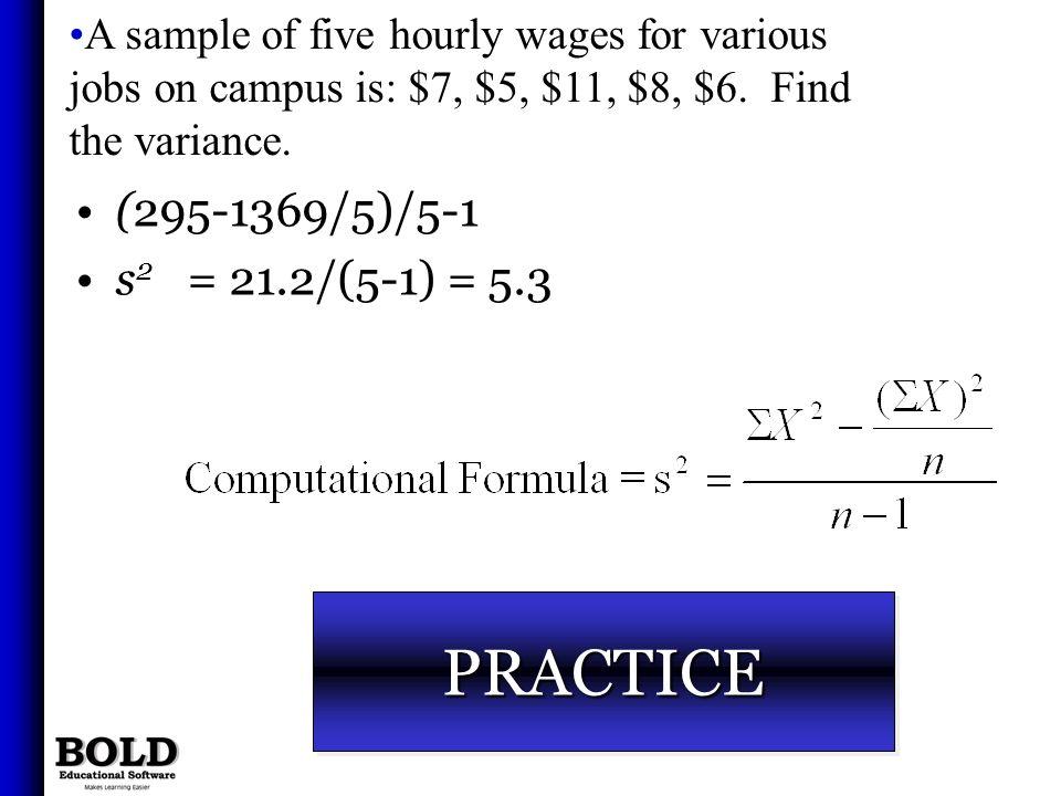 PRACTICE (295-1369/5)/5-1 s2 = 21.2/(5-1) = 5.3