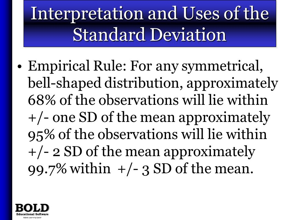 Interpretation and Uses of the Standard Deviation