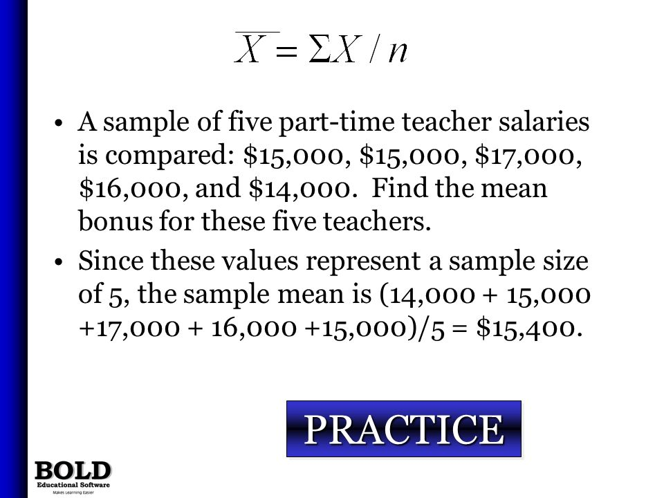 A sample of five part-time teacher salaries is compared: $15,000, $15,000, $17,000, $16,000, and $14,000. Find the mean bonus for these five teachers.