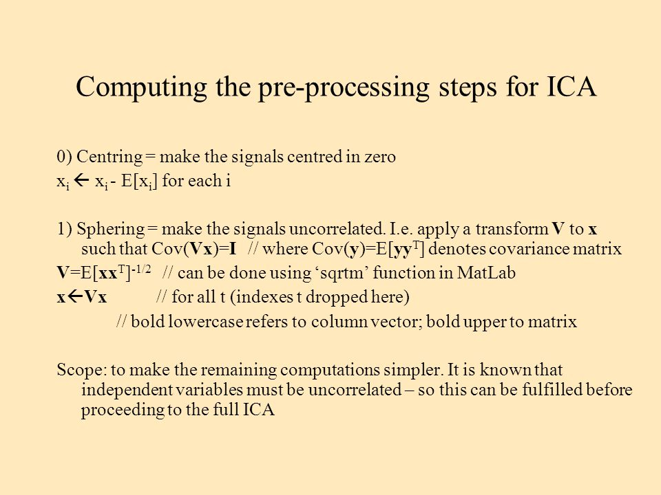 Computing the pre-processing steps for ICA