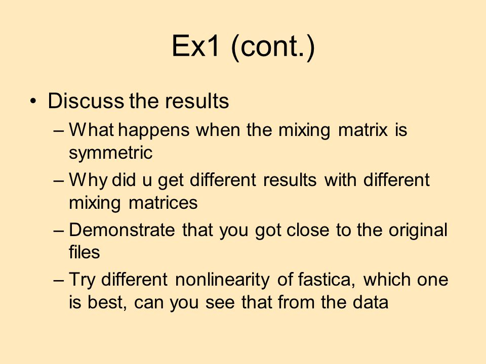 Ex1 (cont.) Discuss the results