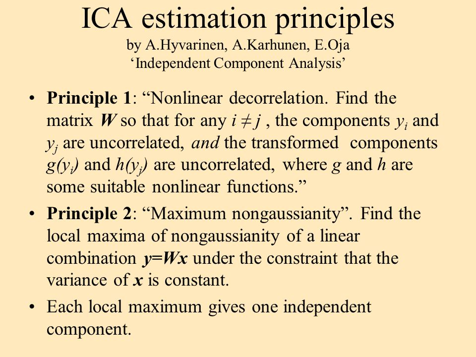 ICA estimation principles by A. Hyvarinen, A. Karhunen, E