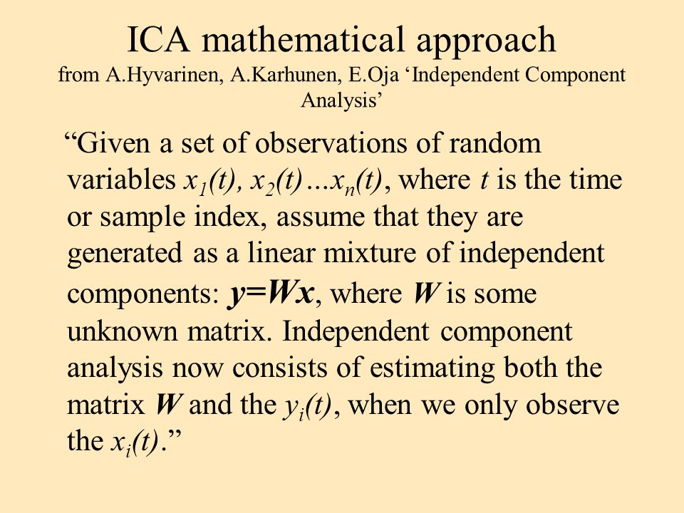 ICA mathematical approach from A. Hyvarinen, A. Karhunen, E